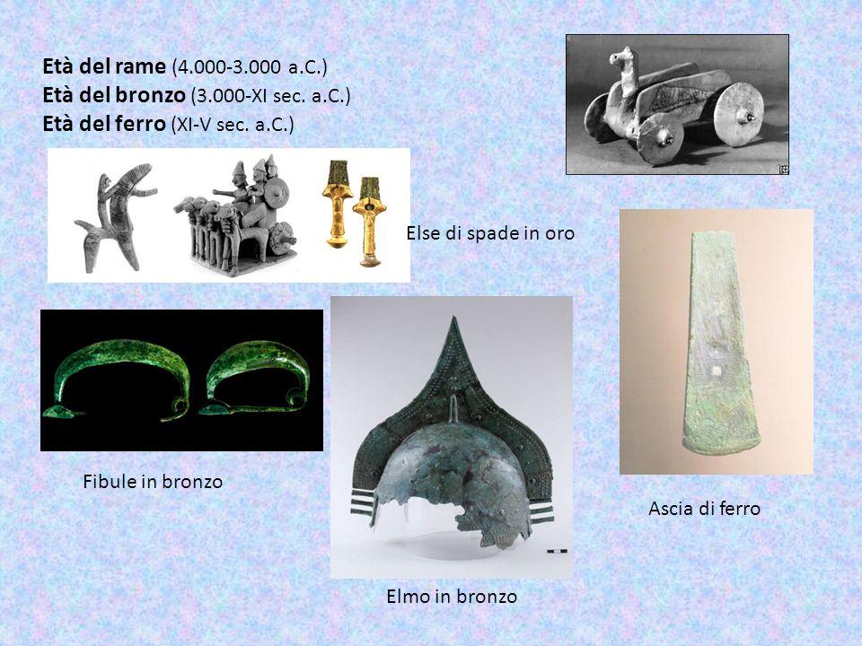 Età del bronzo (3.000-XI sec. a.C.) Età del ferro (XI-V sec. a.C.)