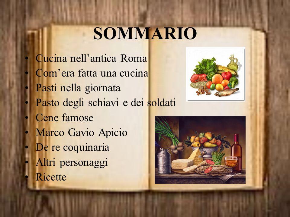 SOMMARIO Cucina nell'antica Roma Com'era fatta una cucina