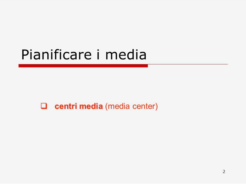 centri media (media center)