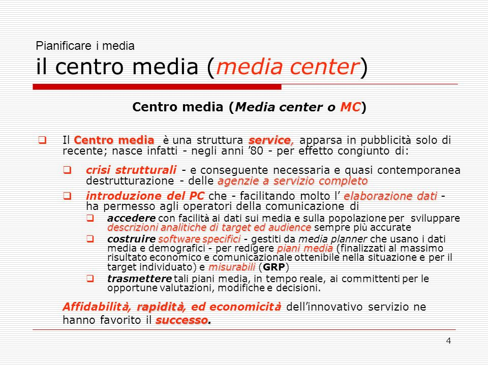 Pianificare i media il centro media (media center)