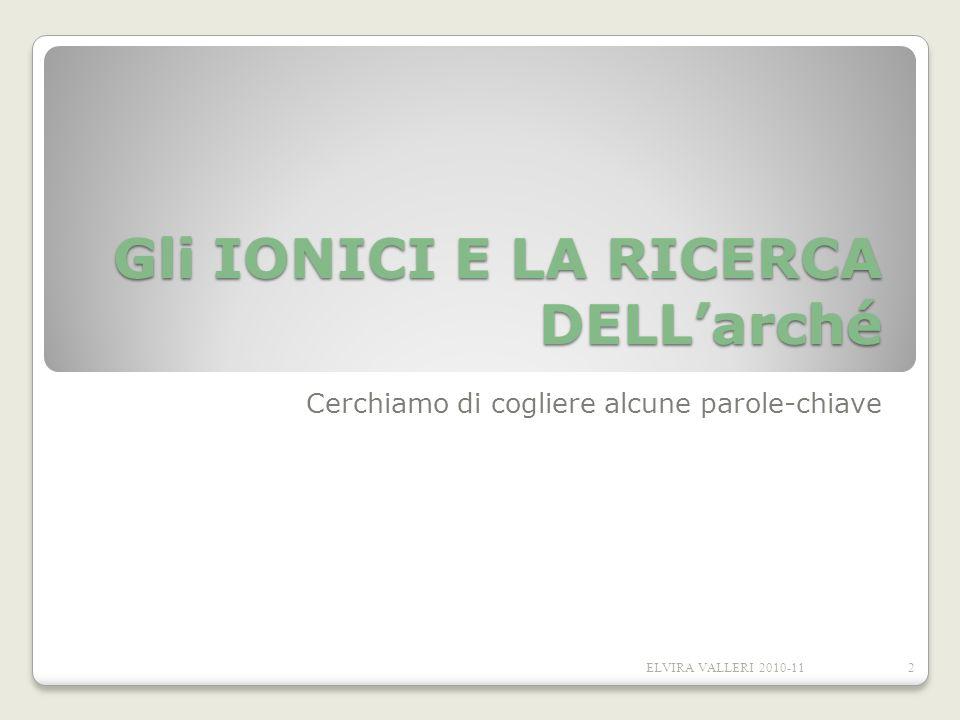 Gli IONICI E LA RICERCA DELL'arché