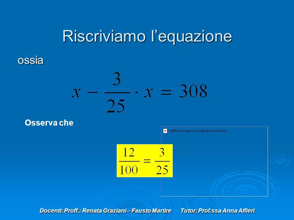 Riscriviamo l'equazione