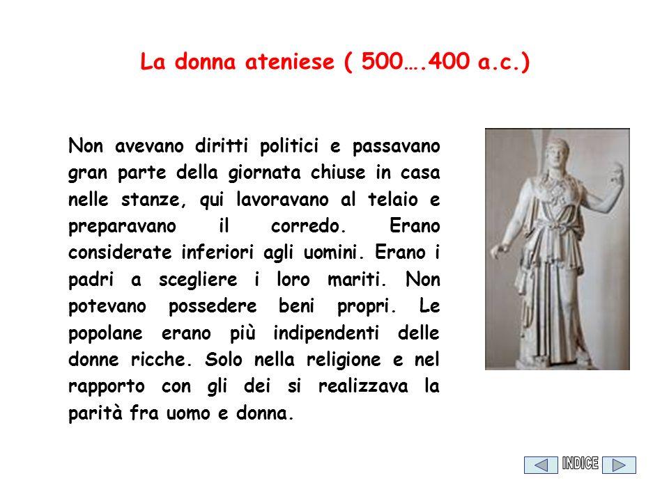 La donna ateniese ( 500….400 a.c.)