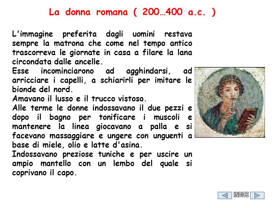 La donna romana ( 200…400 a.c. )
