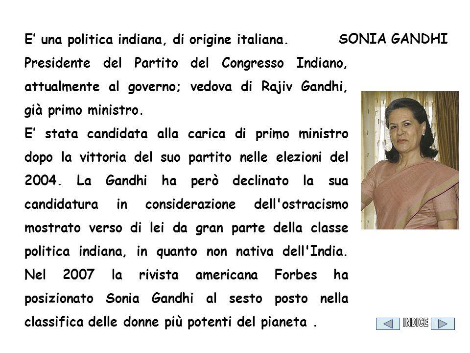 E' una politica indiana, di origine italiana.
