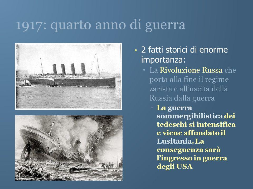 1917: quarto anno di guerra 2 fatti storici di enorme importanza:
