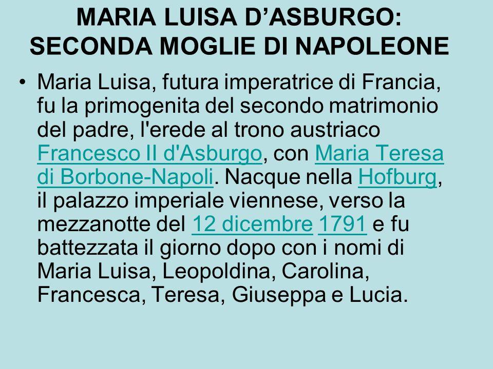 MARIA LUISA D'ASBURGO: SECONDA MOGLIE DI NAPOLEONE