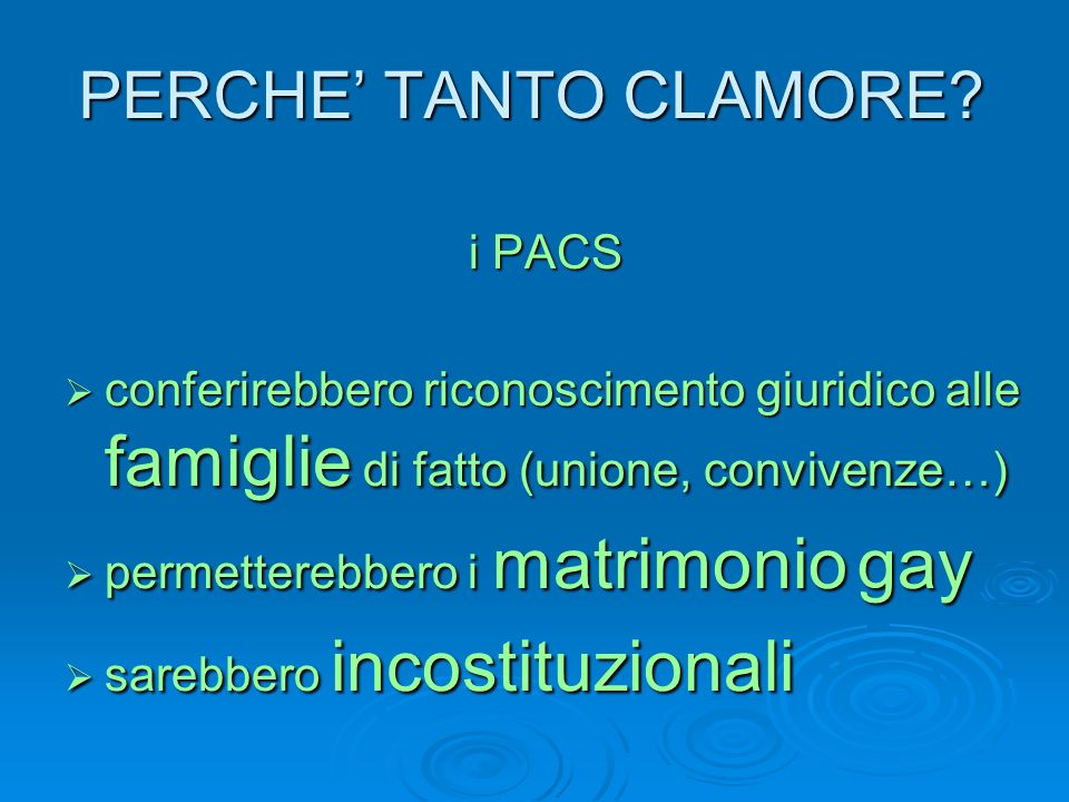 PERCHE' TANTO CLAMORE i PACS