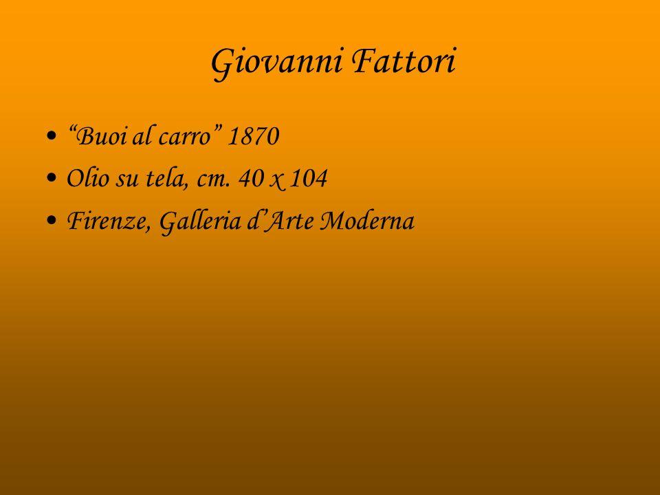 Giovanni Fattori Buoi al carro 1870 Olio su tela, cm. 40 x 104