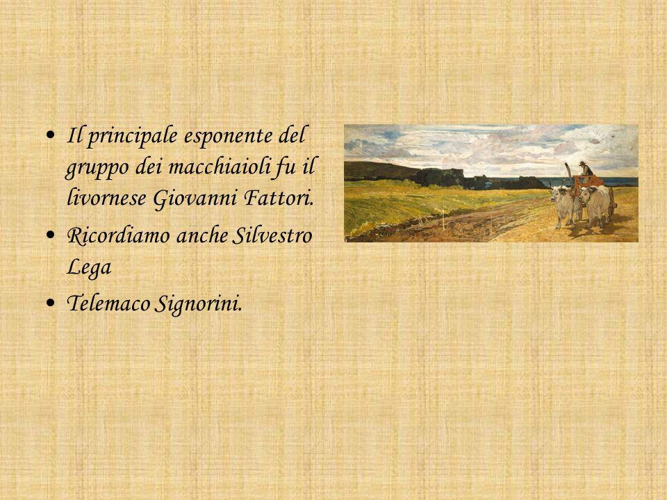 Il principale esponente del gruppo dei macchiaioli fu il livornese Giovanni Fattori.