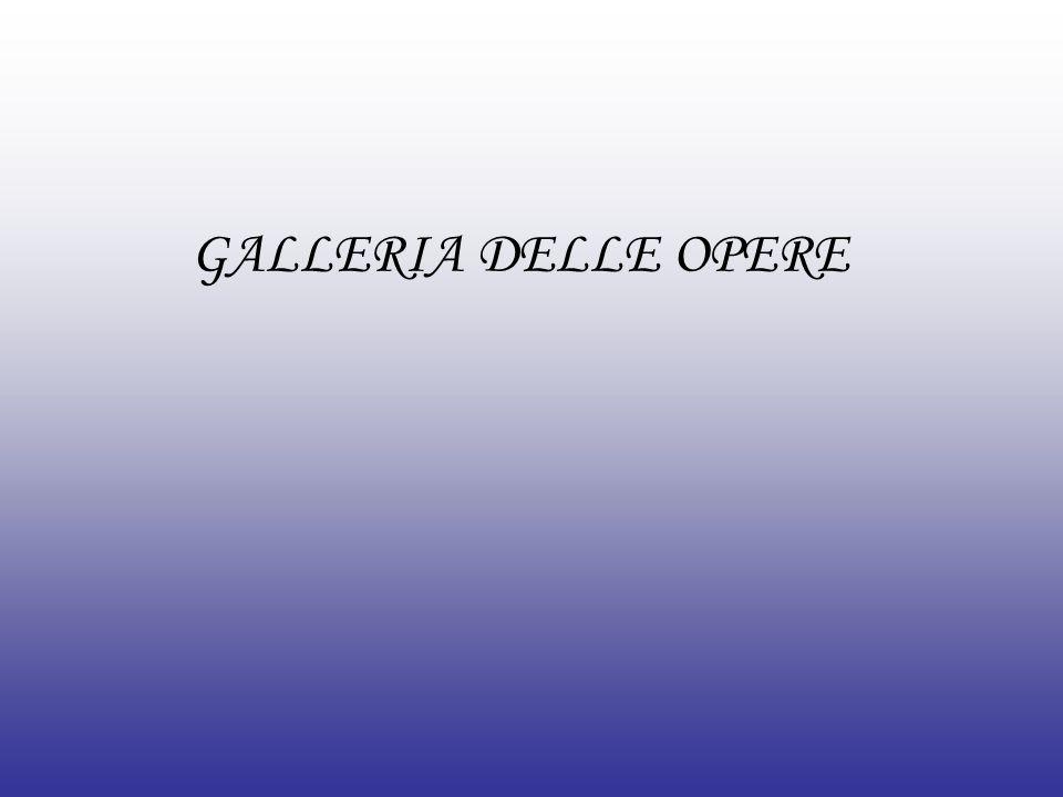 GALLERIA DELLE OPERE