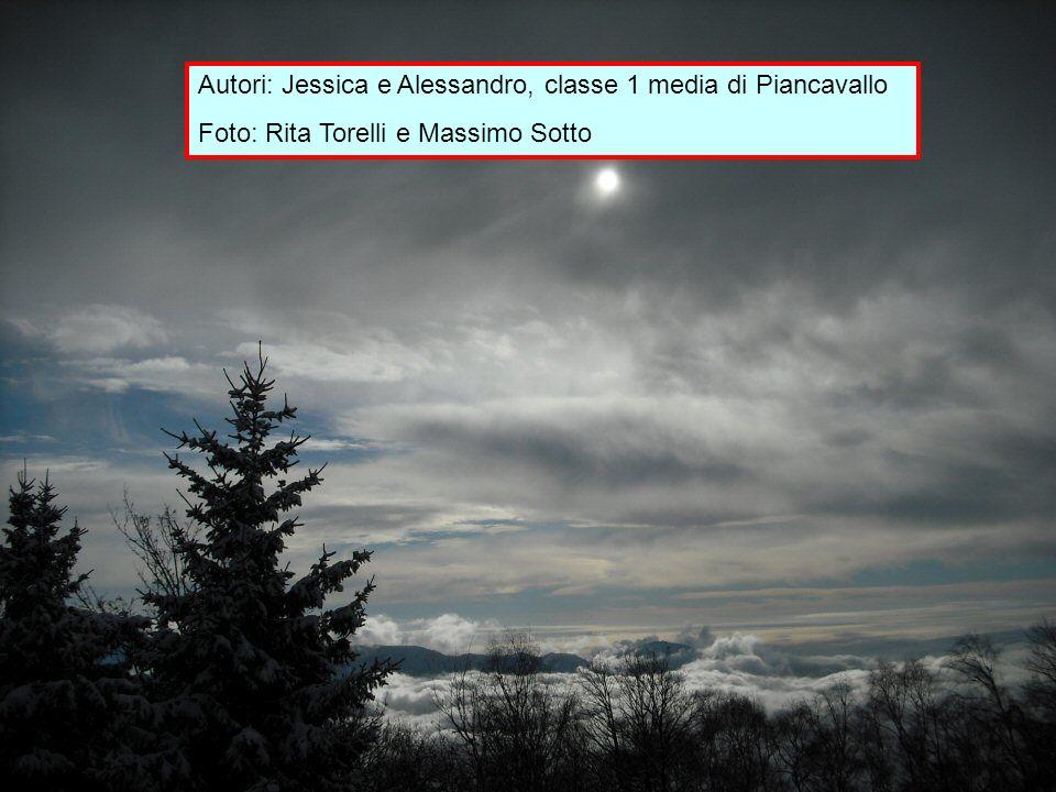 Autori: Jessica e Alessandro, classe 1 media di Piancavallo