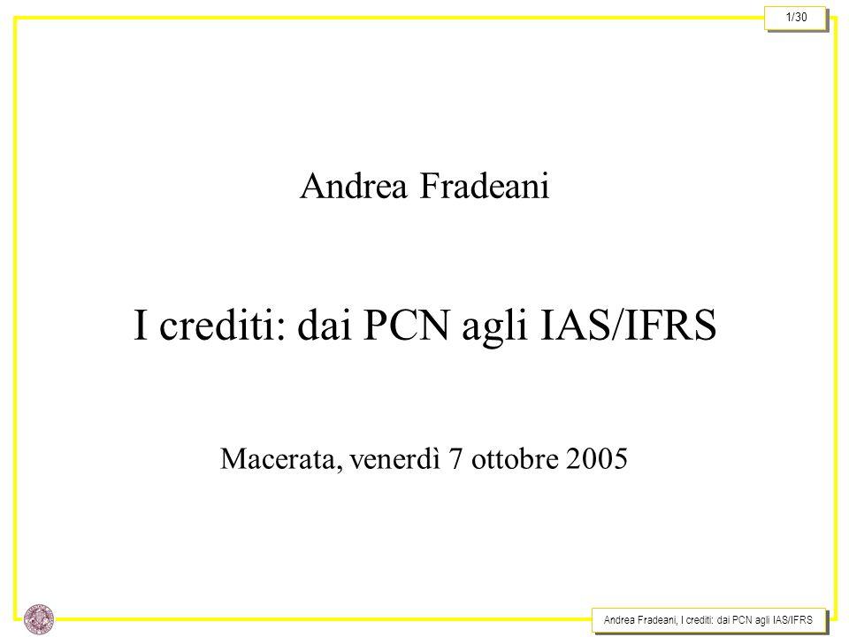 I crediti: dai PCN agli IAS/IFRS