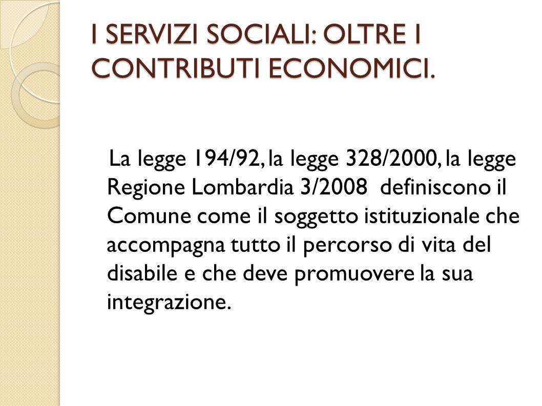 I SERVIZI SOCIALI: OLTRE I CONTRIBUTI ECONOMICI.