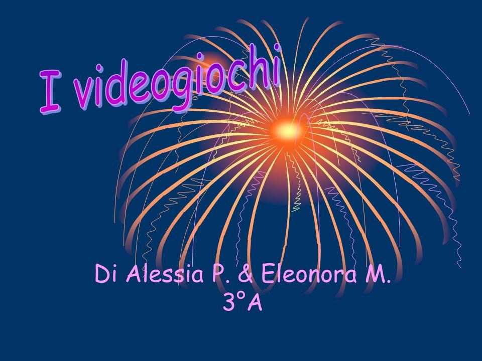Di Alessia P. & Eleonora M. 3°A