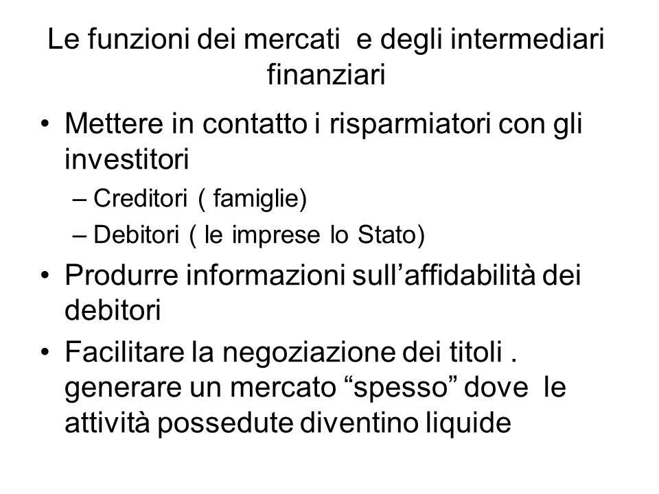 Le funzioni dei mercati e degli intermediari finanziari