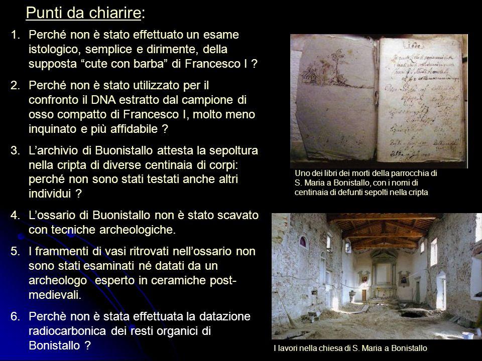 Punti da chiarire: Perché non è stato effettuato un esame istologico, semplice e dirimente, della supposta cute con barba di Francesco I