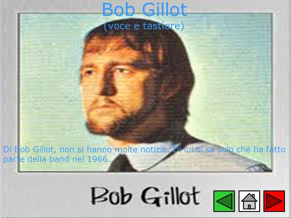 Bob Gillot (voce e tastiere)