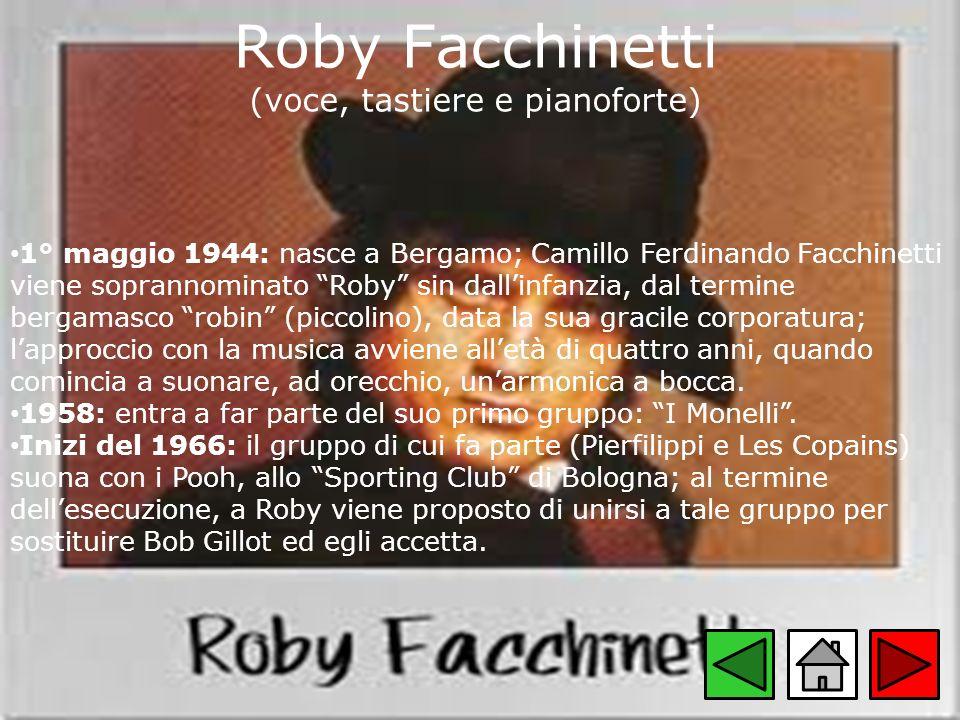 Roby Facchinetti (voce, tastiere e pianoforte)