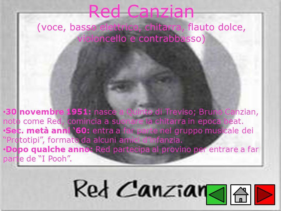 Red Canzian (voce, basso elettrico, chitarra, flauto dolce, violoncello e contrabbasso)
