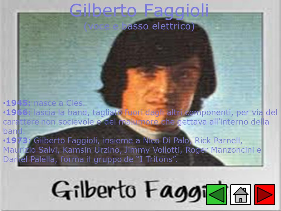 Gilberto Faggioli (voce e basso elettrico)
