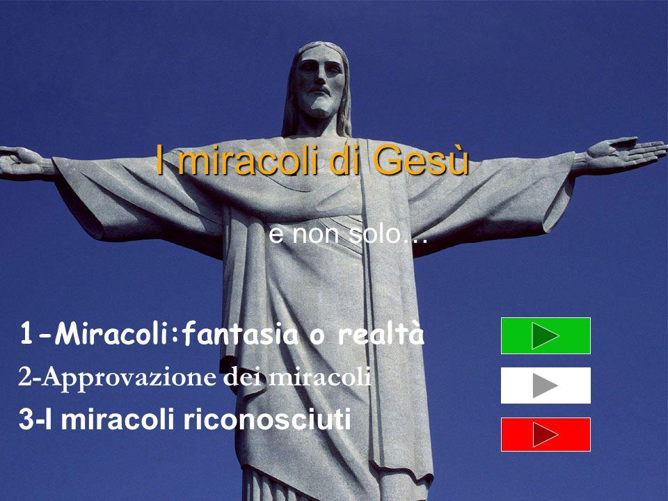 I miracoli di Gesù 1-Miracoli:fantasia o realtà