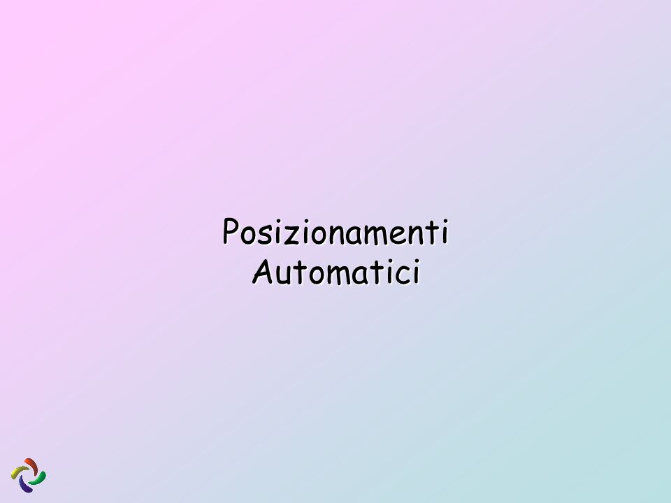 Posizionamenti Automatici