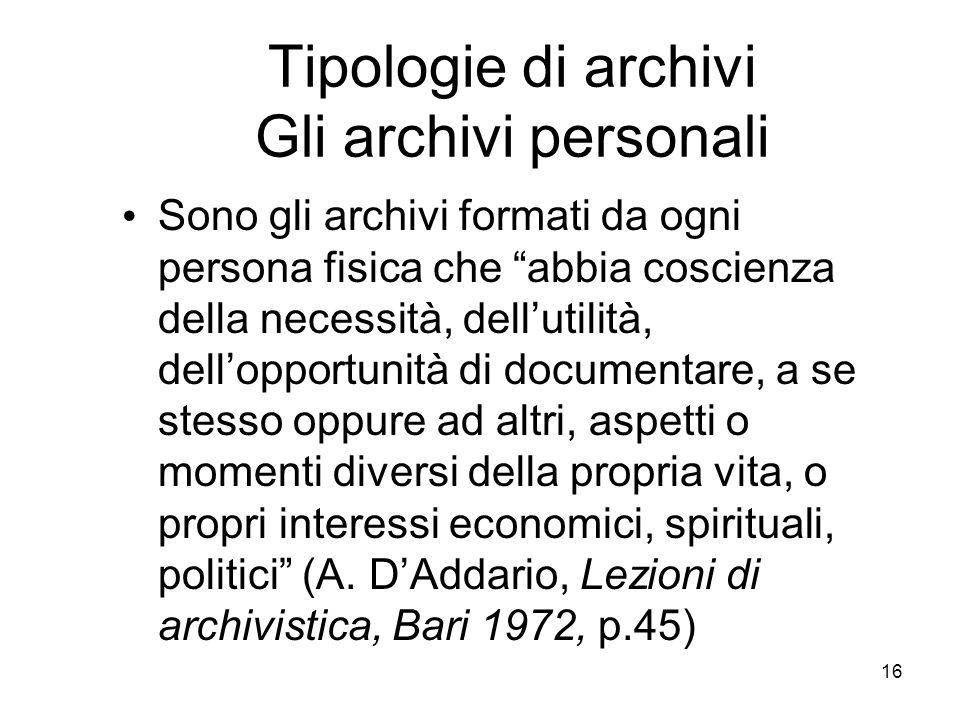Tipologie di archivi Gli archivi personali