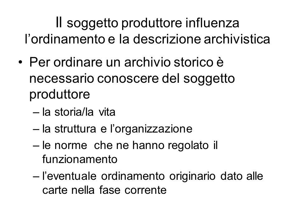 Il soggetto produttore influenza l'ordinamento e la descrizione archivistica
