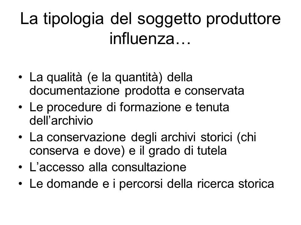 La tipologia del soggetto produttore influenza…
