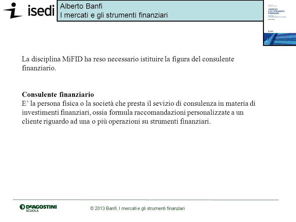 La disciplina MiFID ha reso necessario istituire la figura del consulente finanziario.