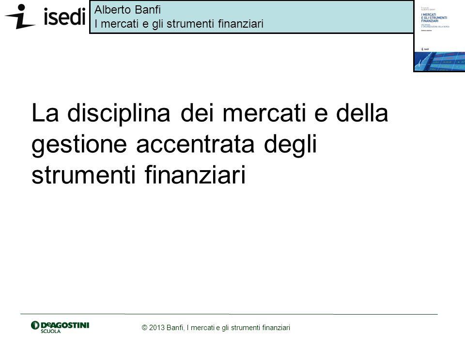 La disciplina dei mercati e della gestione accentrata degli strumenti finanziari