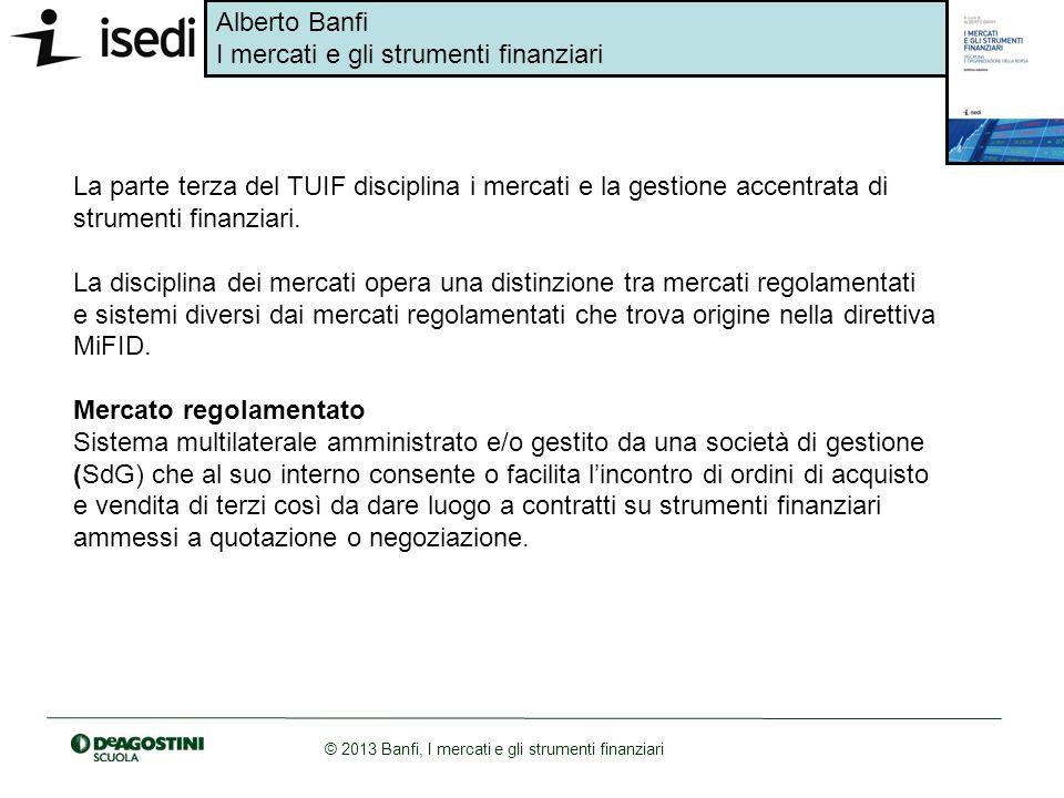 La parte terza del TUIF disciplina i mercati e la gestione accentrata di