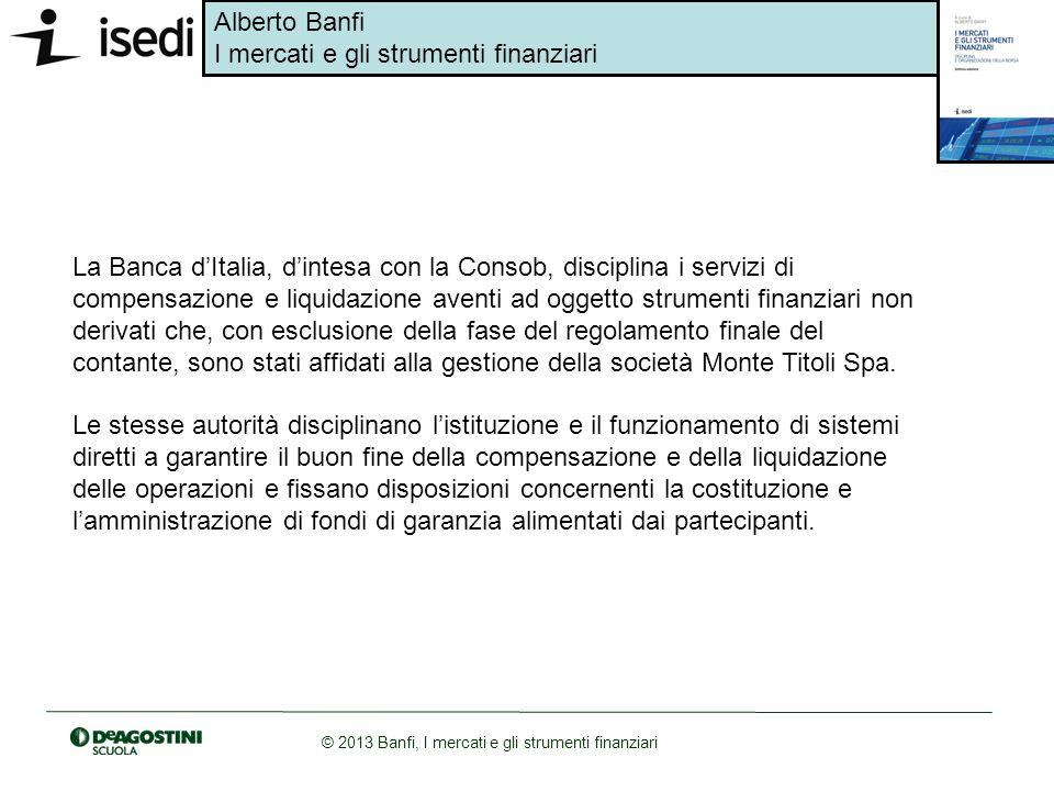 La Banca d'Italia, d'intesa con la Consob, disciplina i servizi di compensazione e liquidazione aventi ad oggetto strumenti finanziari non derivati che, con esclusione della fase del regolamento finale del contante, sono stati affidati alla gestione della società Monte Titoli Spa.