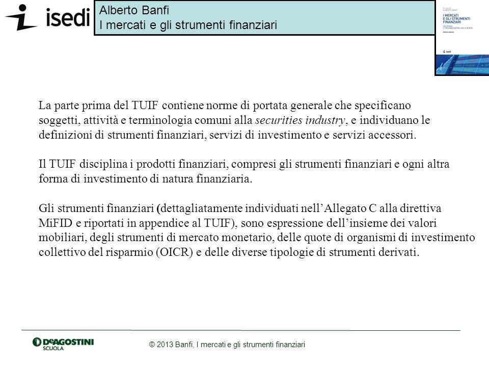 La parte prima del TUIF contiene norme di portata generale che specificano