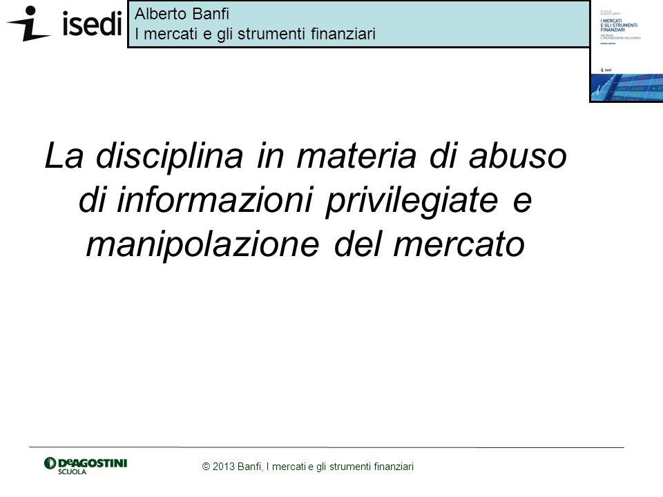 La disciplina in materia di abuso di informazioni privilegiate e manipolazione del mercato