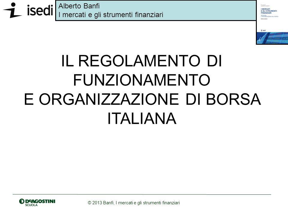 IL REGOLAMENTO DI FUNZIONAMENTO E ORGANIZZAZIONE DI BORSA ITALIANA