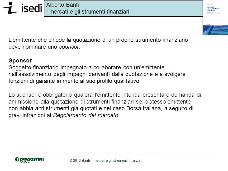 L'emittente che chiede la quotazione di un proprio strumento finanziario