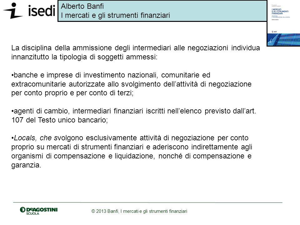 La disciplina della ammissione degli intermediari alle negoziazioni individua
