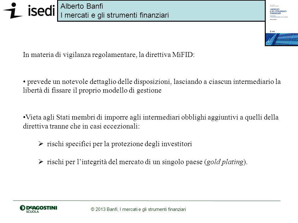 In materia di vigilanza regolamentare, la direttiva MiFID: