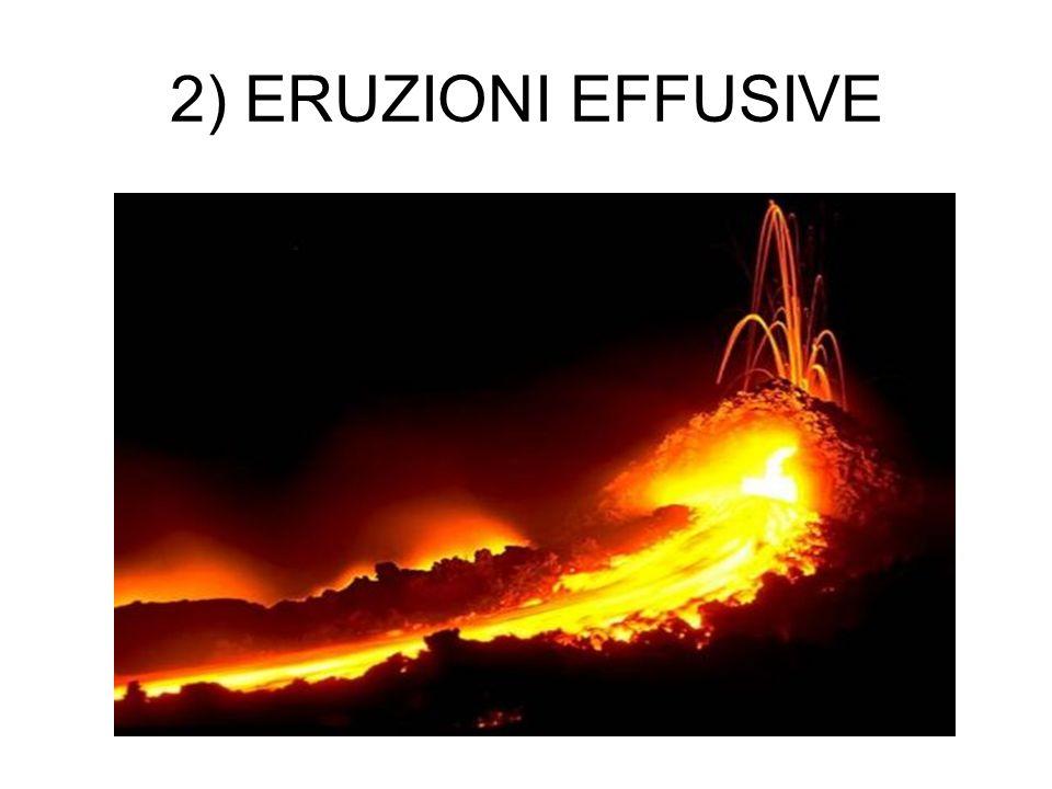2) ERUZIONI EFFUSIVE 7