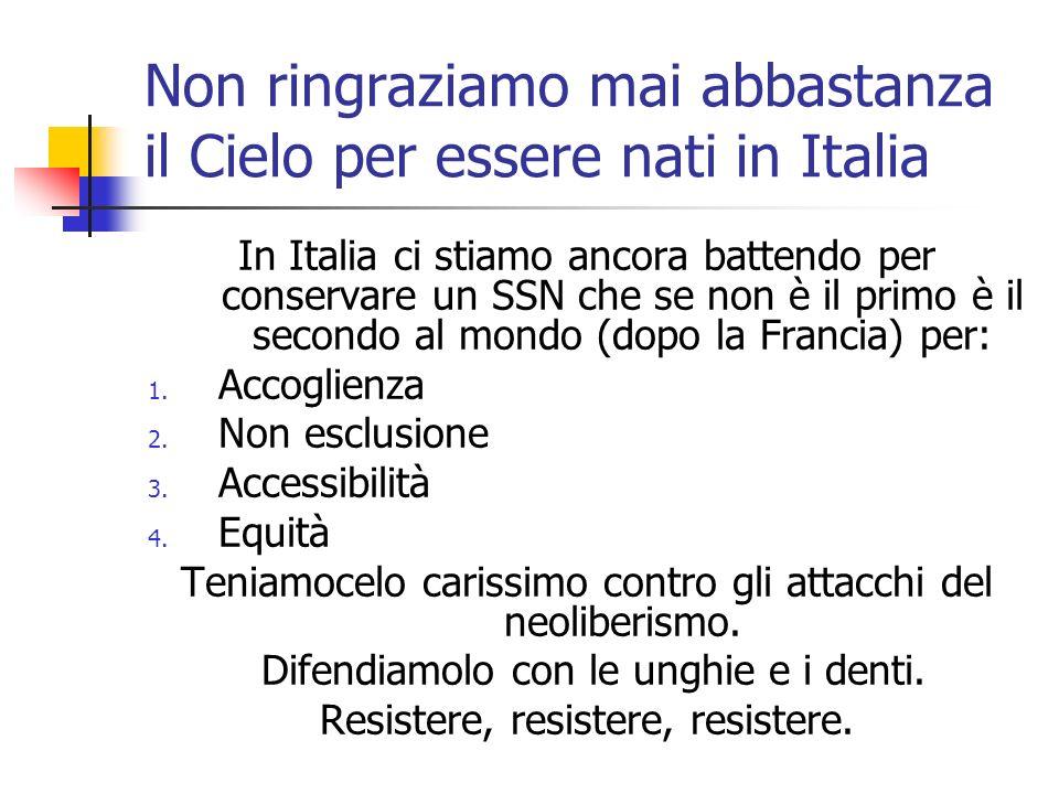Non ringraziamo mai abbastanza il Cielo per essere nati in Italia