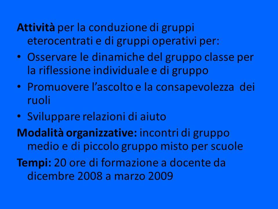 Attività per la conduzione di gruppi eterocentrati e di gruppi operativi per: