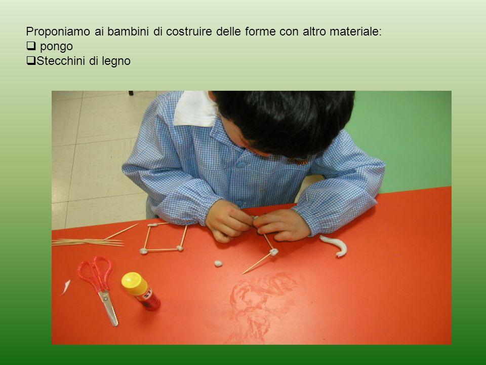 Proponiamo ai bambini di costruire delle forme con altro materiale: