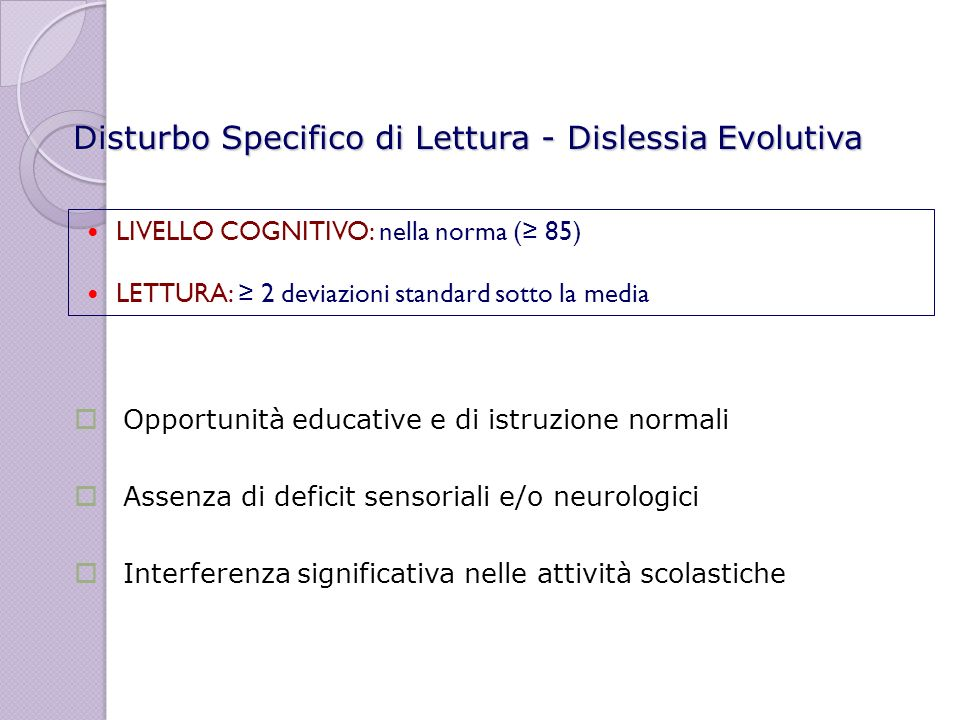 Disturbo Specifico di Lettura - Dislessia Evolutiva