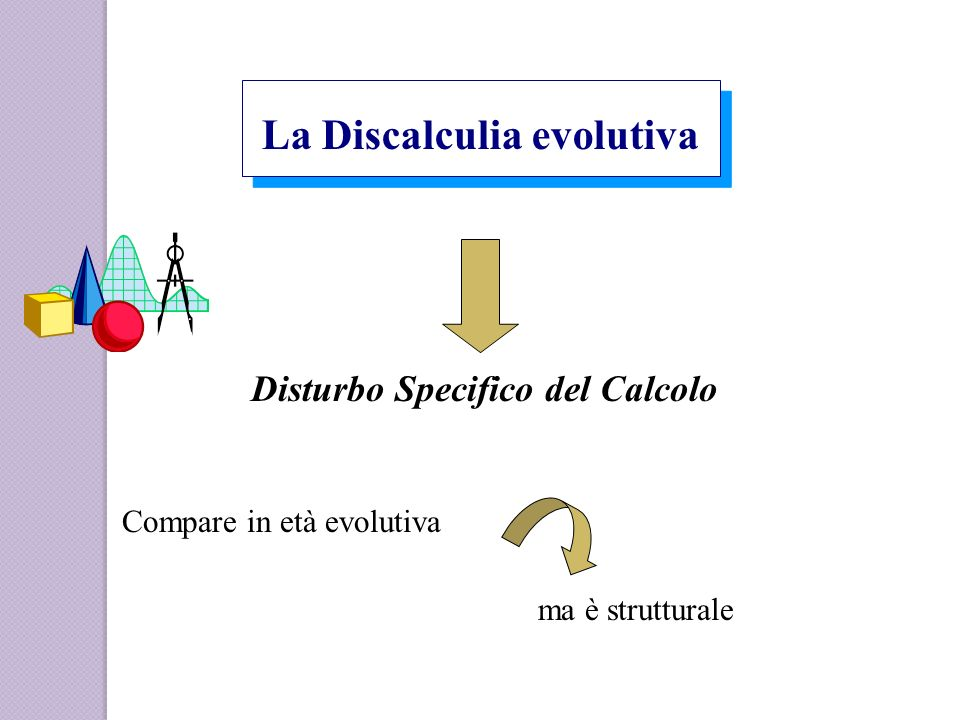 La Discalculia evolutiva Disturbo Specifico del Calcolo