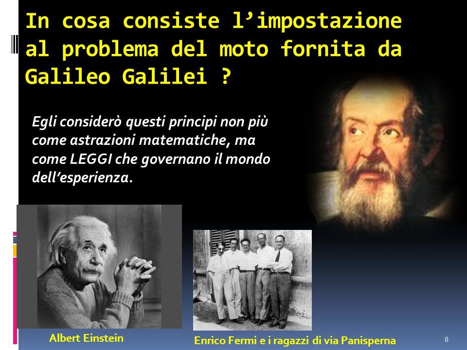 In cosa consiste l'impostazione al problema del moto fornita da Galileo Galilei