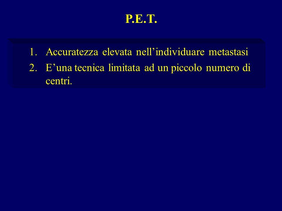 P.E.T. Accuratezza elevata nell'individuare metastasi