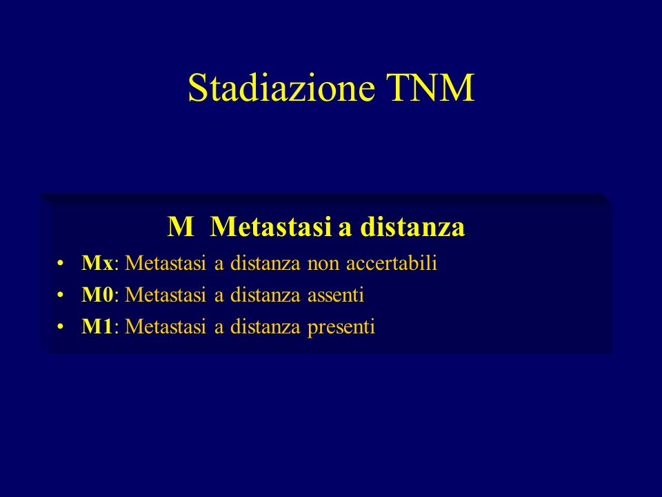 Stadiazione TNM M Metastasi a distanza