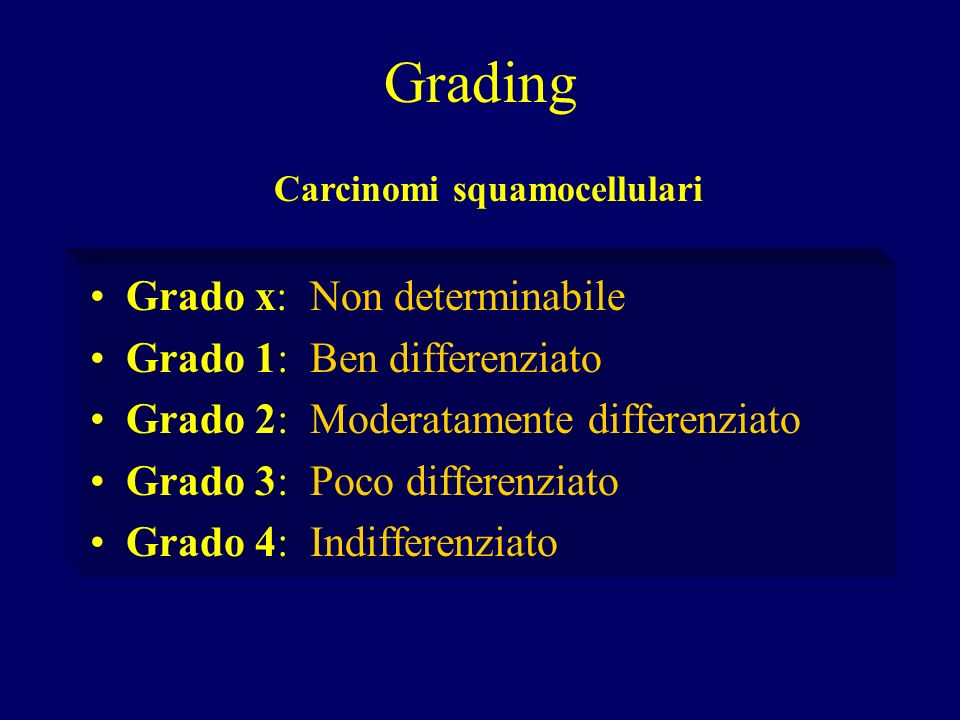 Grading Grado x: Non determinabile Grado 1: Ben differenziato